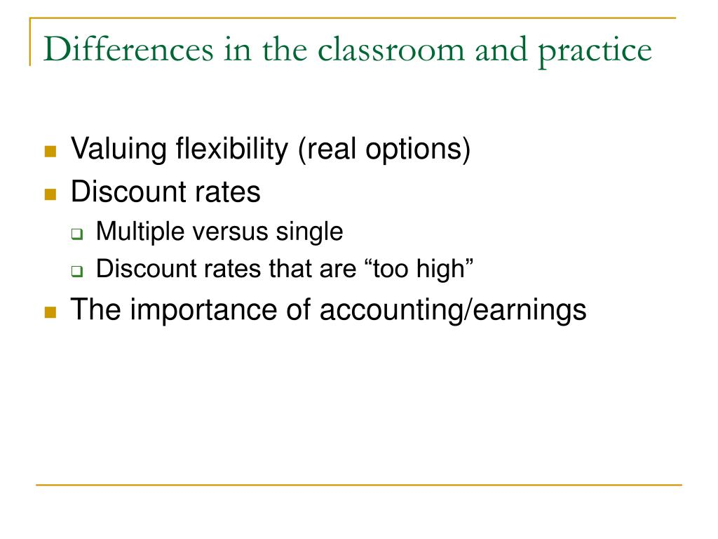 Differences in the classroom and practice