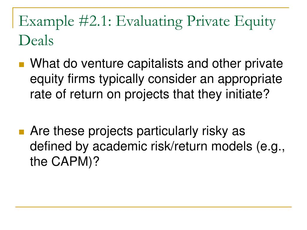 Example #2.1: Evaluating Private Equity Deals