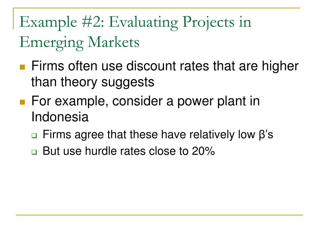 Example #2: Evaluating Projects in Emerging Markets
