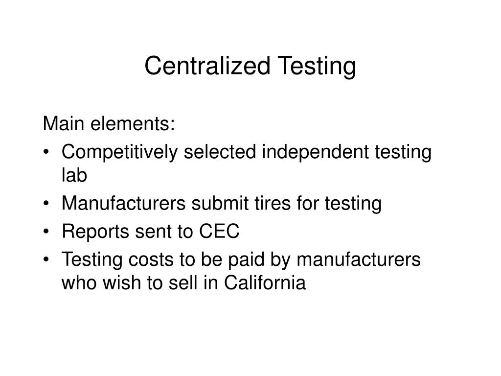Centralized Testing