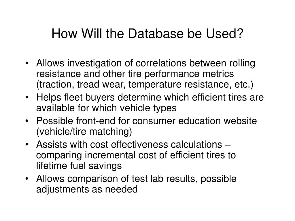How Will the Database be Used?