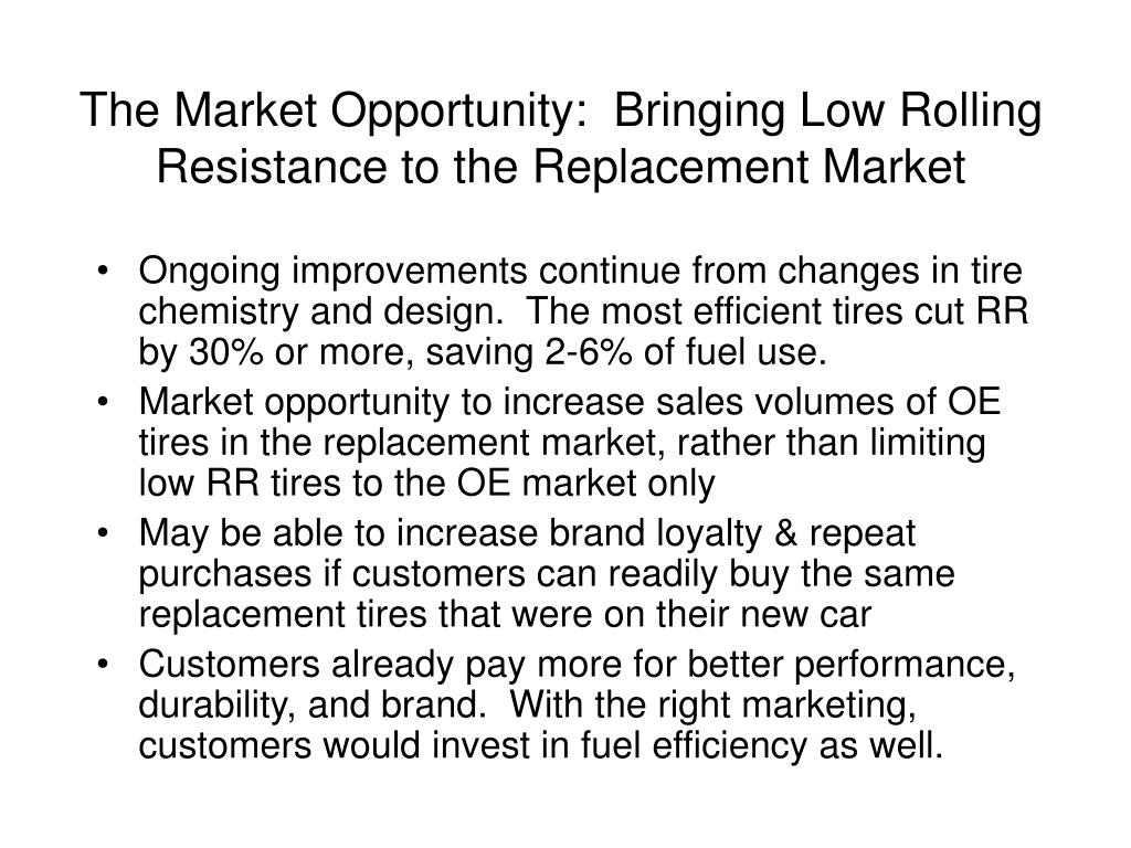 The Market Opportunity:  Bringing Low Rolling Resistance to the Replacement Market