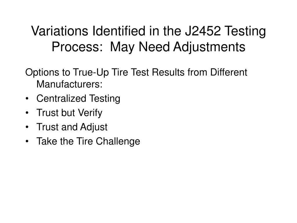 Variations Identified in the J2452 Testing Process:  May Need Adjustments