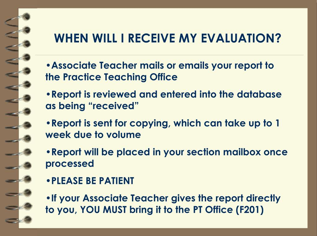WHEN WILL I RECEIVE MY EVALUATION?