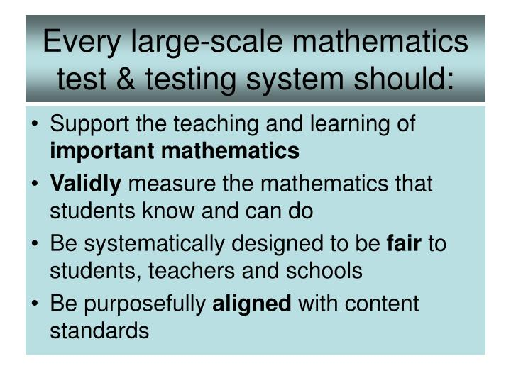 Every large scale mathematics test testing system should
