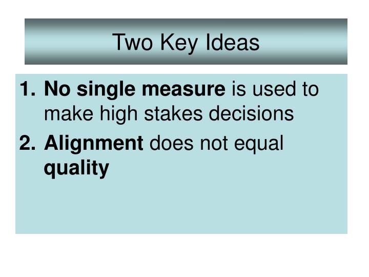 Two key ideas
