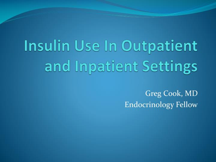 insulin use in outpatient and inpatient settings n.