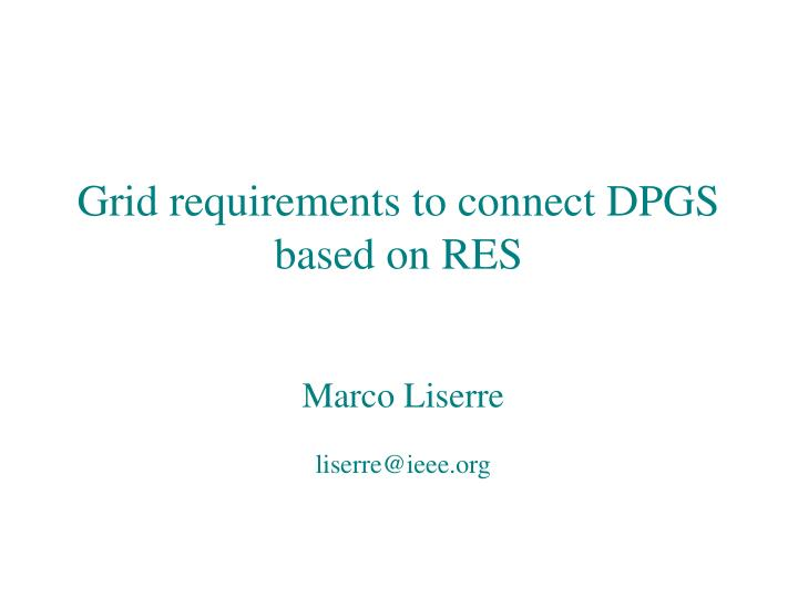 Grid requirements to connect DPGS based on RES