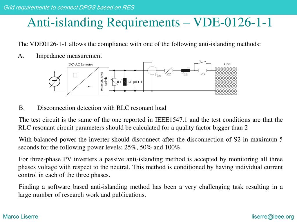 The VDE0126-1-1 allows the compliance with one of the following anti-islanding methods: