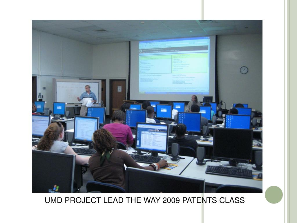 UMD PROJECT LEAD THE WAY 2009 PATENTS CLASS
