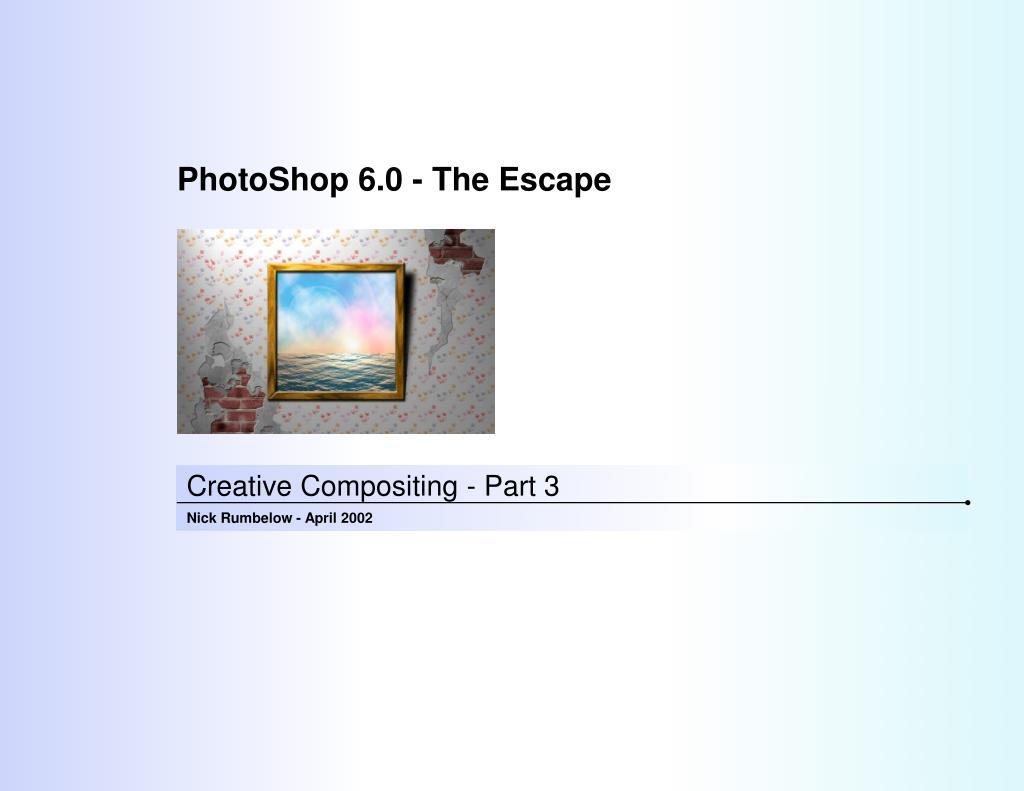 PhotoShop 6.0 - The Escape