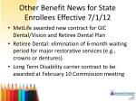 other benefit news for state enrollees effective 7 1 12