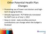 other potential health plan changes