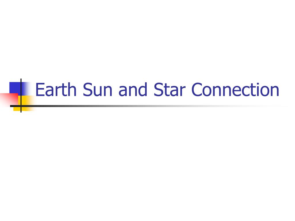 Earth Sun and Star Connection
