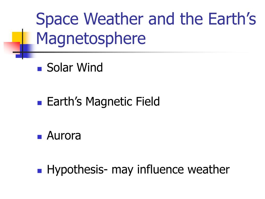 Space Weather and the Earth's Magnetosphere