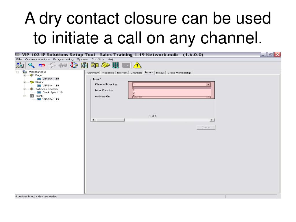 A dry contact closure can be used to initiate a call on any channel.