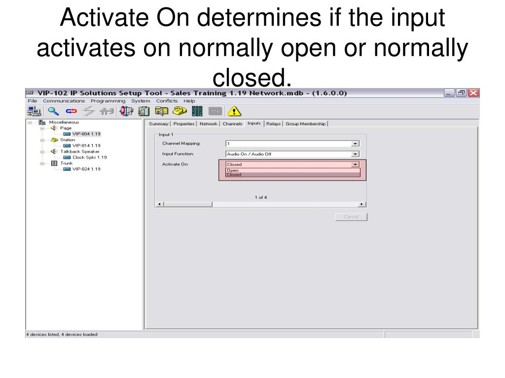 Activate On determines if the input activates on normally open or normally closed.