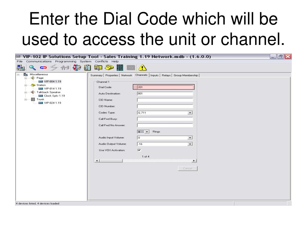 Enter the Dial Code which will be used to access the unit or channel.