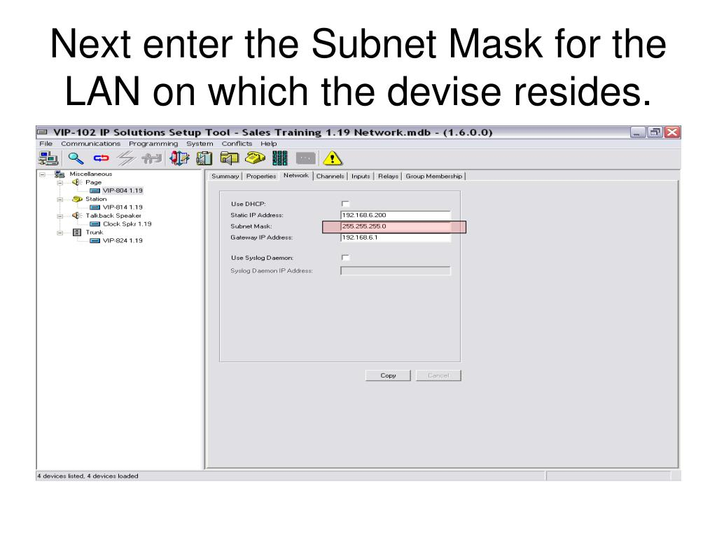 Next enter the Subnet Mask for the LAN on which the devise resides.