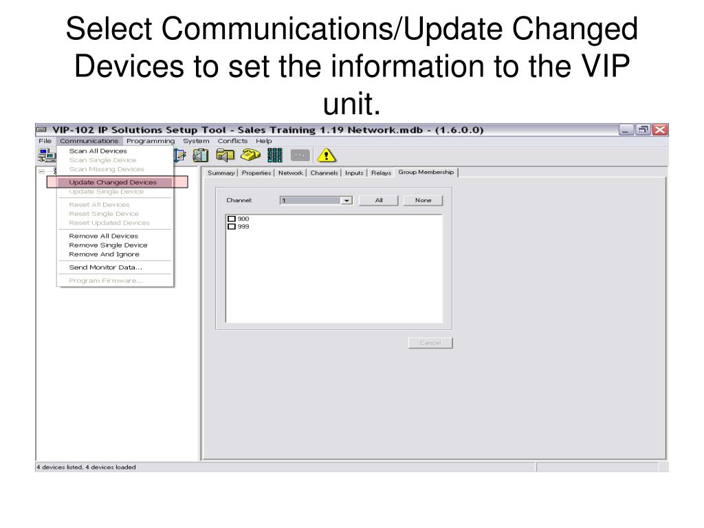 Select Communications/Update Changed Devices to set the information to the VIP unit.