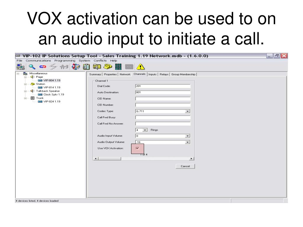 VOX activation can be used to on an audio input to initiate a call.