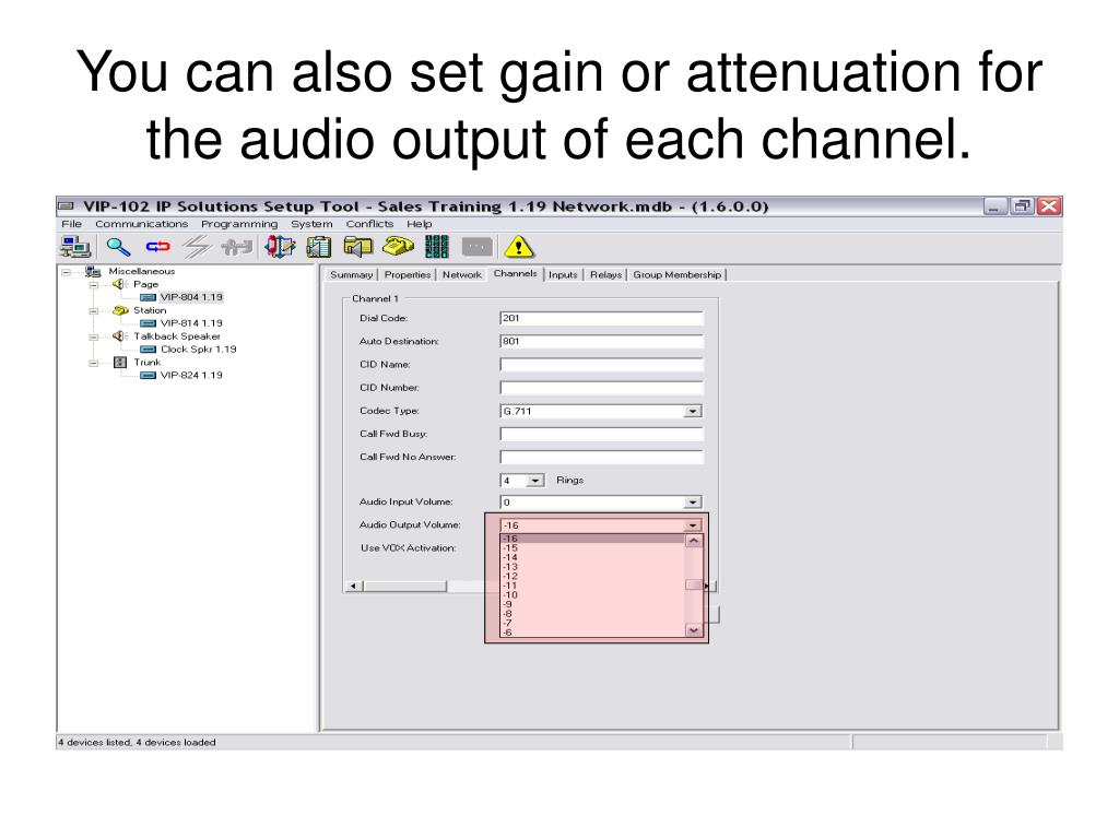 You can also set gain or attenuation for the audio output of each channel.