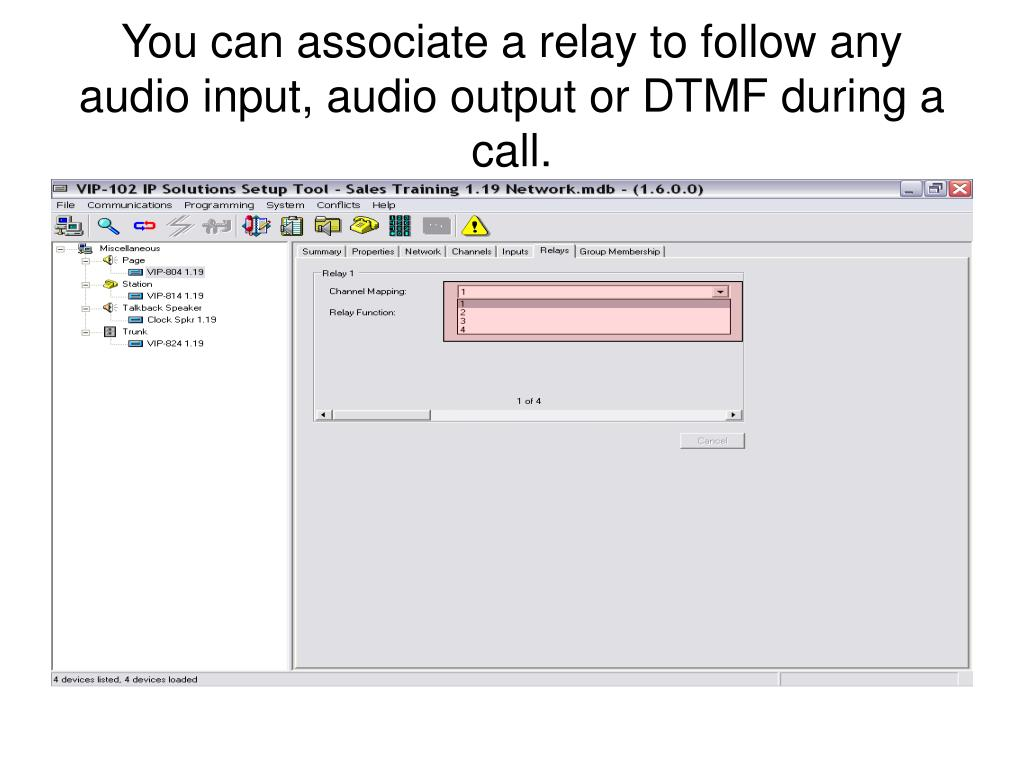 You can associate a relay to follow any audio input, audio output or DTMF during a call.