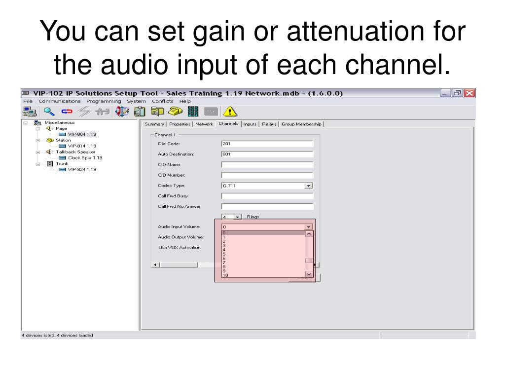 You can set gain or attenuation for the audio input of each channel.