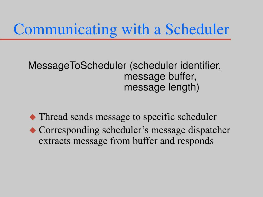 Communicating with a Scheduler