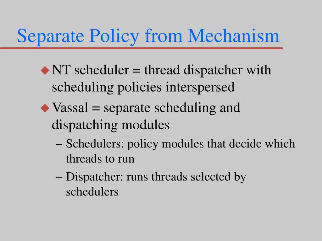 Separate Policy from Mechanism