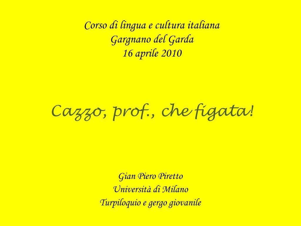 corso di lingua e cultura italiana gargnano del garda 16 aprile 2010 cazzo prof che figata