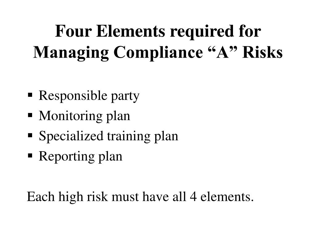 "Four Elements required for Managing Compliance ""A"" Risks"