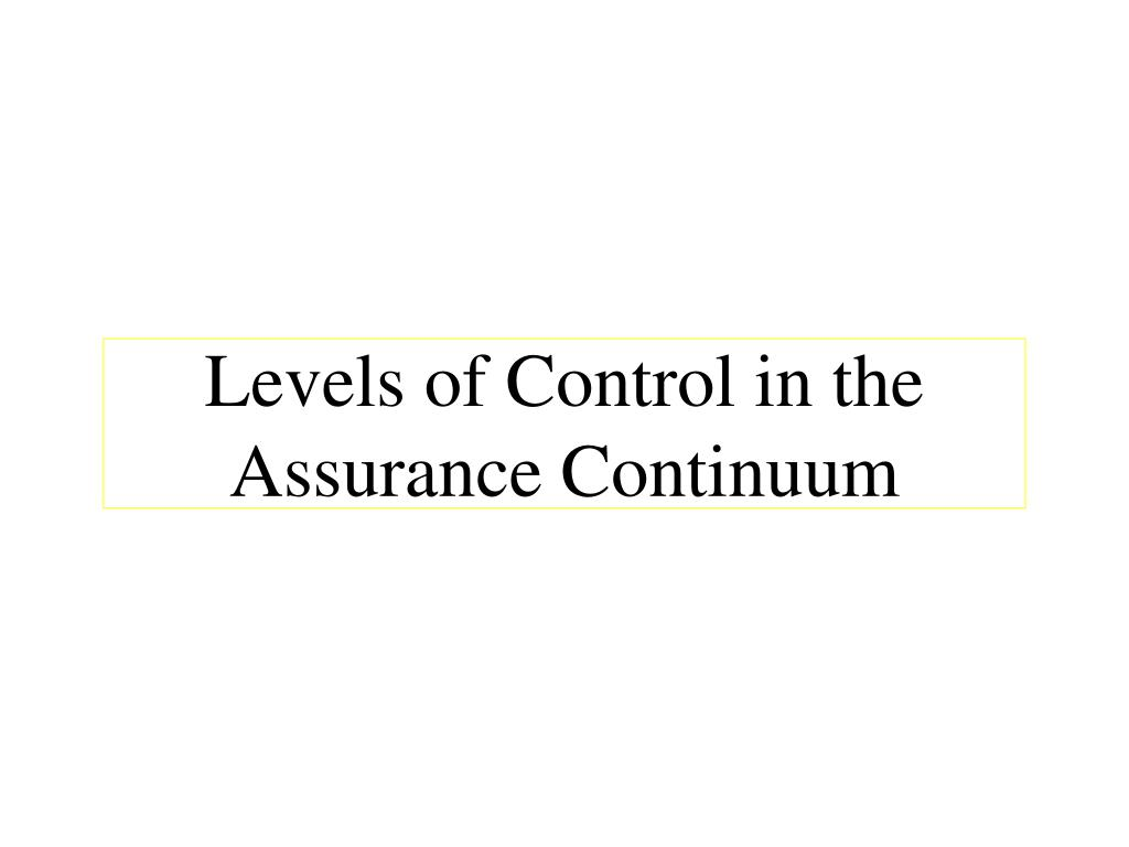 Levels of Control in the Assurance Continuum