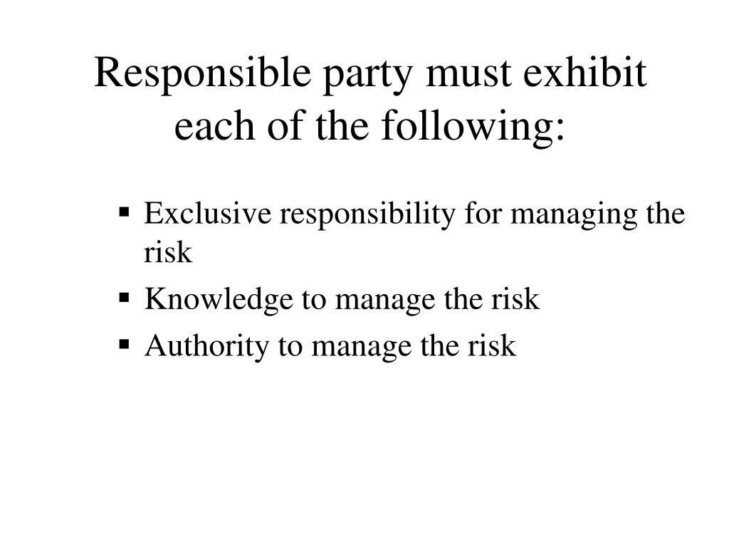 Responsible party must exhibit each of the following: