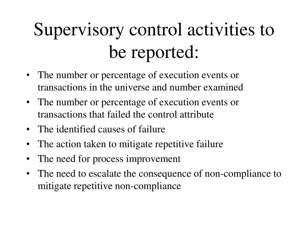 Supervisory control activities to be reported: