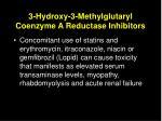 3 hydroxy 3 methylglutaryl coenzyme a reductase inhibitors