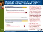 changing company information or resource information after you submitted a quote