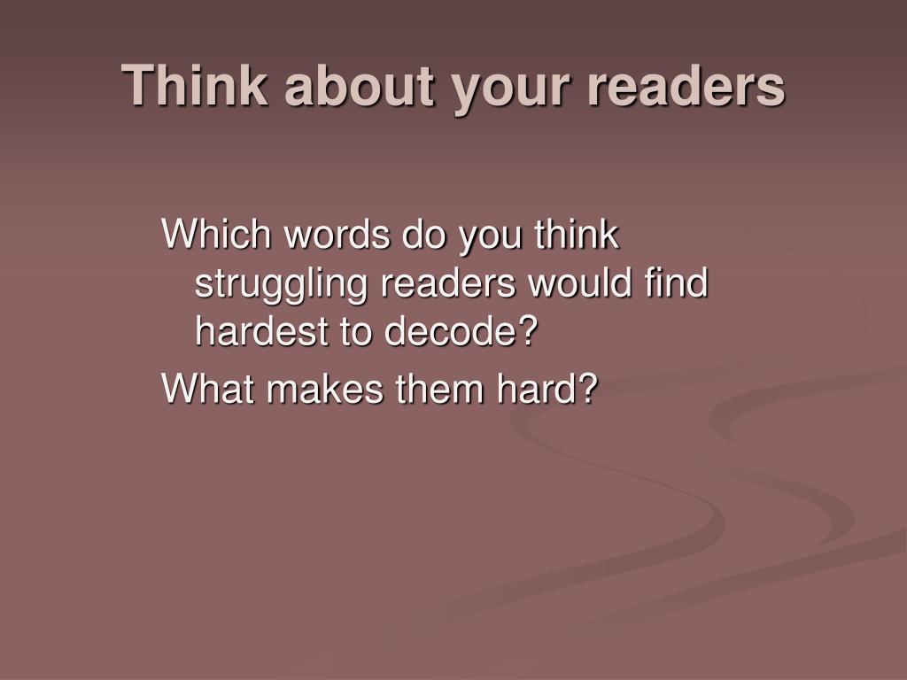 Think about your readers
