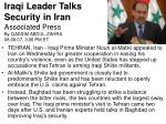 iraqi leader talks security in iran associated press by qassim abdul zahra 08 08 07 3 36 pm et