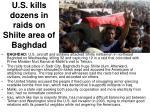 u s kills dozens in raids on shiite area of baghdad