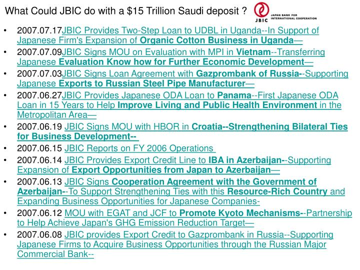 What Could JBIC do with a $15 Trillion Saudi deposit ?