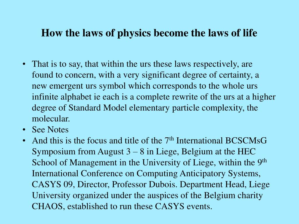 How the laws of physics become the laws of life