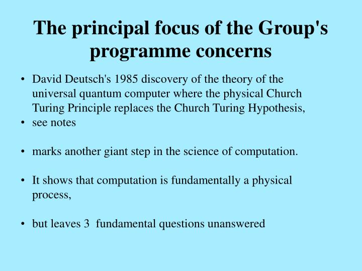 The principal focus of the group s programme concerns