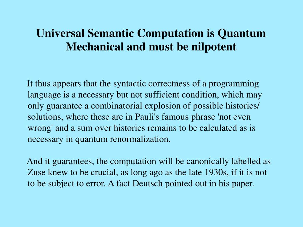 Universal Semantic Computation is Quantum Mechanical and must be nilpotent