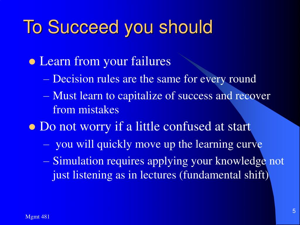 To Succeed you should