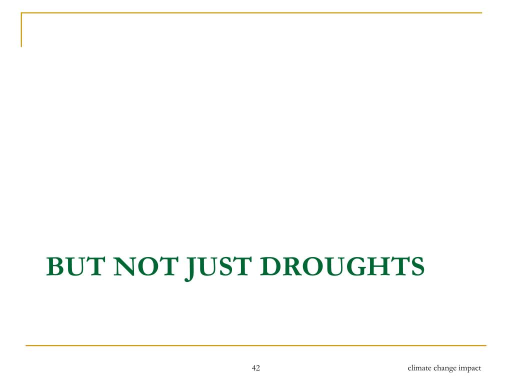 But not just droughts