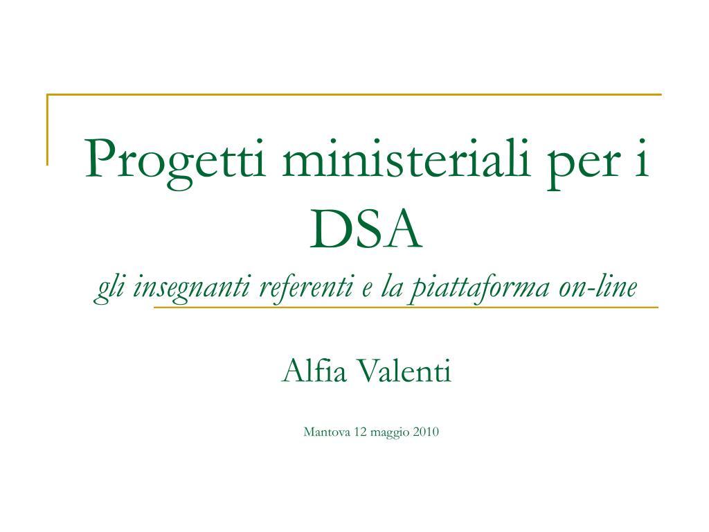 progetti ministeriali per i dsa gli insegnanti referenti e la piattaforma on line alfia valenti l.