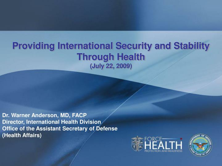 providing international security and stability through health july 22 2009 n.