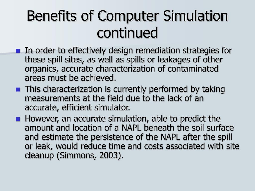 Benefits of Computer Simulation continued