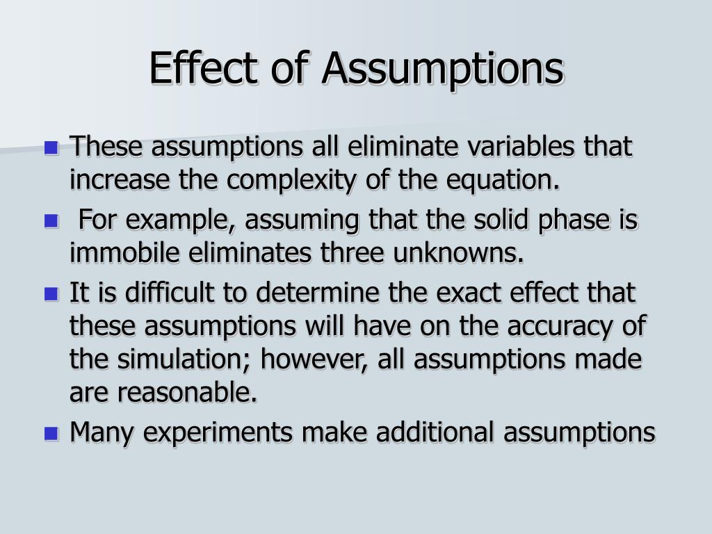 Effect of Assumptions